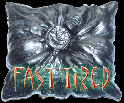 Fast Tired